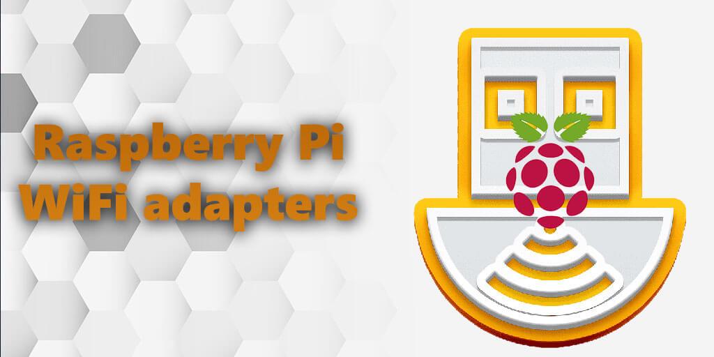 Raspberry Pi WiFi adapters