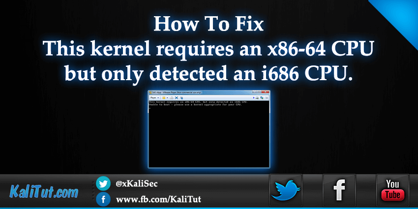 this kernel requires an x86-64 cpu but only detected an i686 cpu