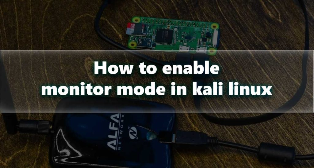 How to enable monitor mode in kali linux